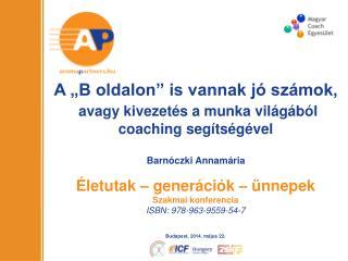 """A """"B oldalon"""" is vannak jó számok, avagy kivezetés a munka világából coaching segítségével"""