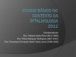 Ensino básico no contexto da oftalm0logia  2012