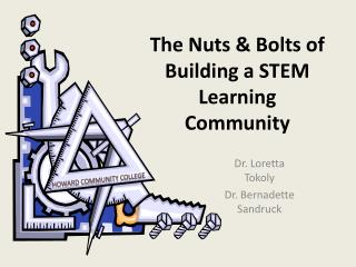The Nuts & Bolts of Building a STEM Learning Community