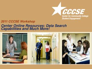 2011 CCCSE Workshop Center Online  Resources: Data Search Capabilities and Much More!