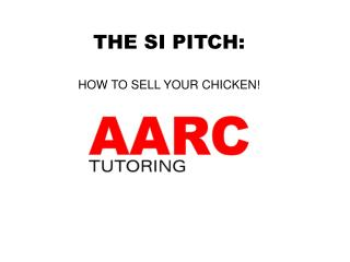 THE SI PITCH: HOW TO SELL YOUR CHICKEN!