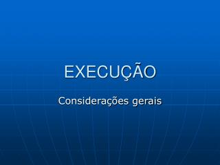 EXECU  O