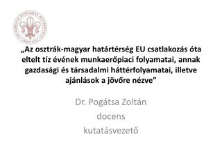 Dr. Pogátsa Zoltán docens k utatásvezető