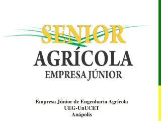 Empresa J�nior de Engenharia Agr�cola UEG- UnUCET An�polis