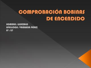 COMPROBACI�N BOBINAS DE ENCENDIDO