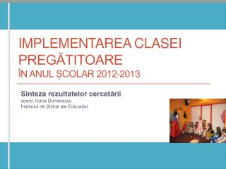 Implementarea clasei pregătitoare  în anul școlar 2012-2013