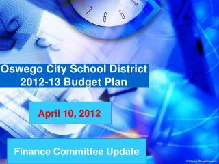 Oswego City School District 2012-13 Budget Plan