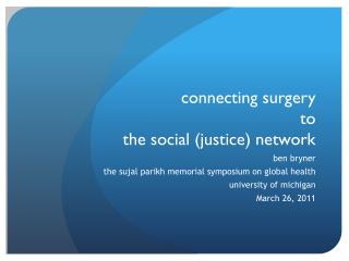 c onnecting surgery  to  the social (justice) network