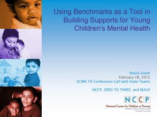 Using Benchmarks as a Tool in Building Supports for Young Children�s Mental Health