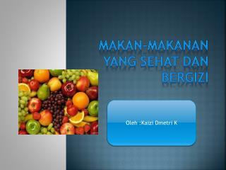 Makan-makanan  yang  sehat dan bergizi