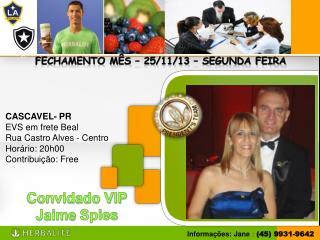 Convidado VIP Jaime  Spies