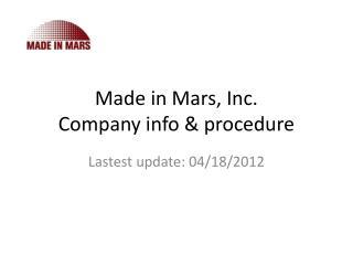Made in Mars, Inc. Company info & procedure