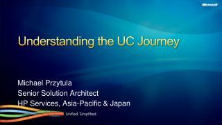 Understanding the UC Journey