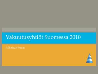Vakuutusyhtiöt Suomessa 2010
