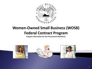 Women-Owned Small Business WOSB Federal Contract Program Program information for the Procurement Workforce