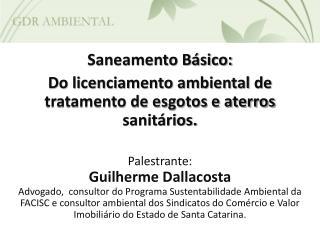 Saneamento Básico: Do licenciamento ambiental de tratamento de esgotos e aterros sanitários.