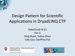 Design Pattern for Scientific Applications in DryadLINQ CTP