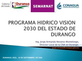 PROGRAMA HIDRICO VISION 2030 DEL ESTADO DE DURANGO