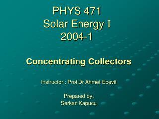 PHYS 471 Solar Energy  2004-1