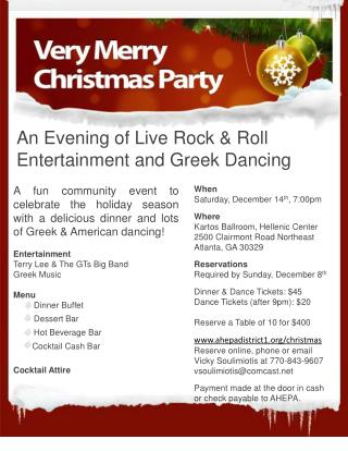 When  Saturday, December 14 th , 7:00pm Where Kartos  Ballroom, Hellenic Center