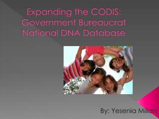 Expanding the CODIS: Government Bureaucrat National DNA Database