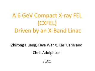 A 6 GeV Compact X-ray FEL (CXFEL)  Driven by an X-Band Linac
