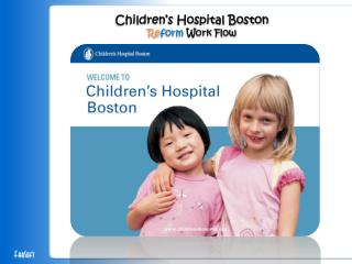 Children's Hospital Boston  Re form  Work Flow