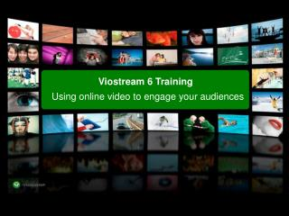 Viostream 6 Training