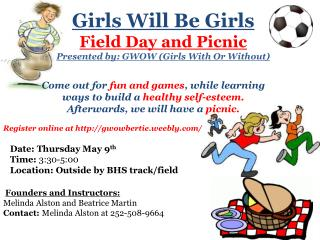 Girls Will Be Girls Field Day and Picnic Presented by: GWOW (Girls With Or Without)