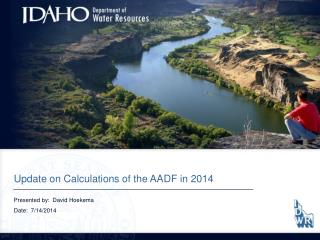 Update on Calculations of the AADF in 2014 Presented by:  David  Hoekema Date:   7/14/2014