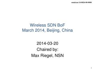 Wireless SDN BoF March 2014, Beijing, China