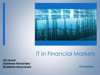 IT in IT in Financial Markets IT in Financial Markets IT in Financial Markets