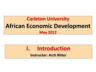 Carleton University African Economic Development May 2012