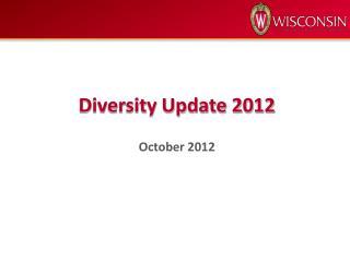 Diversity Update 2012 October 2012