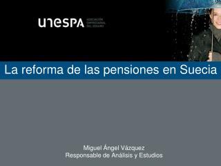 La reforma de las pensiones en Suecia