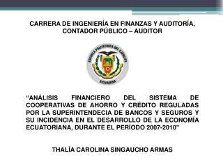 CARRERA DE INGENIERÍA EN FINANZAS Y AUDITORÍA, CONTADOR PÚBLICO – AUDITOR