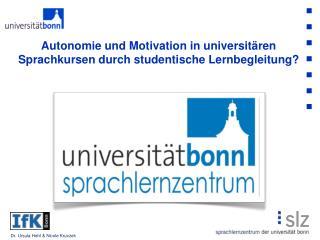 Autonomie und Motivation in universit�ren Sprachkursen durch studentische Lernbegleitung?