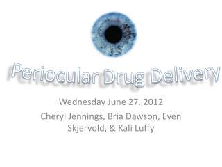 Wednesday June 27. 2012 Cheryl Jennings,  Bria  Dawson, Even  Skjervold , & Kali  Luffy