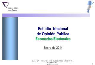 Estudio  Nacional   de Opinión  Pública Escenarios Electorales Enero de 2014