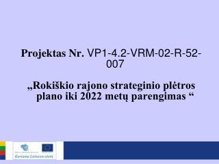 Projektas Nr.  VP1-4.2-VRM-02-R-52-007