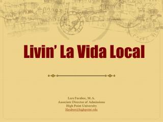 Livin ' La Vida Local