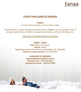 "CONVITE  PARA CABINE DE IMPRENSA "" FANAA "", Um filme deKunal Kohli, com Aamir Khan eKajol"