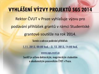 Vyhlášení výzvy projektů SGS  2014
