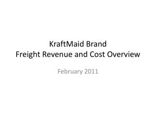KraftMaid Brand Freight  Revenue and Cost Overview