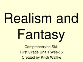 Realism and Fantasy
