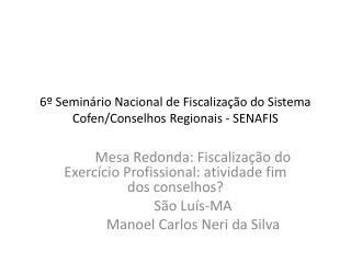 6º Seminário Nacional de Fiscalização do Sistema Cofen/Conselhos Regionais - SENAFIS