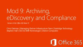 Mod 9 : Archiving,  e Discovery and Compliance