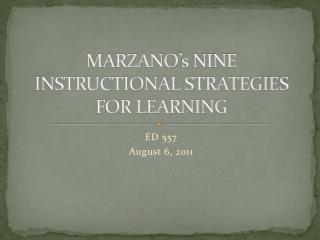 MARZANO's NINE INSTRUCTIONAL STRATEGIES FOR LEARNING