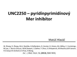 UNC2250 – pyridínpyrimidínový  Mer inhibítor