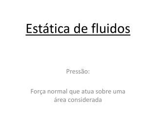 Estática  de  fluidos